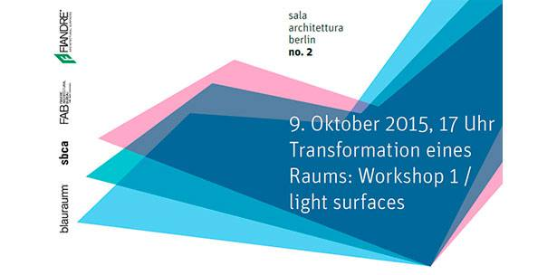 TRANSFORMATION EINES RAUMS: WORKSHOP 1 / LIGHT SURFACES
